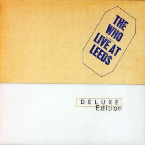 9626861e_The_Who-Live_At_Leeds_Deluxe_Edition-Frontal