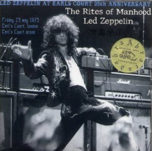 Led Zeppelin The Rites Of Manhood (Earls Court, May 1975)