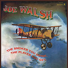 220px-Joe_Walsh_-_The_Smoker_You_Drink,_the_Player_You_Get