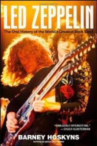 Led Zeppelin: The Oral History Of The World's Greatest Rock Band by Barney Hoskyns (2012)