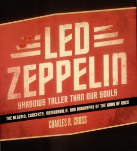 Led Zeppelin: Shadows Taller Than Our Souls by Charles R. Cross (2009)