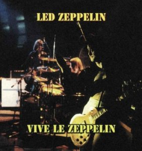Led Zeppelin Viva Le Zeppelin (Paris, April 1973)
