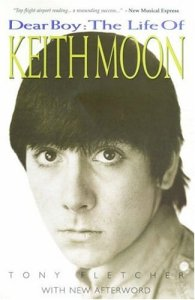 Dear Boy: The Life of Keith Moon by Tony Fletcher (1998)