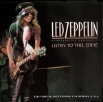 Led Zeppelin Listen To This Eddie (LA Forum, July 1977)