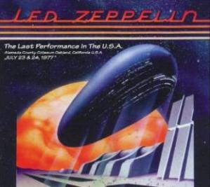 Led Zeppelin The Last Performance In The U.S.A. (Oakland, July 1977)