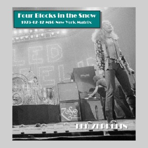 Led Zeppelin Four Blocks In The Snow (Madison Square Garden, February 1975)