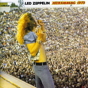 Led Zeppelin Nuremberg 1973 (March, 1973) « Classic Rock Review