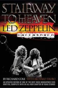 Stairway to Heaven: Led Zeppelin Uncensored by Richard Cole (1992)