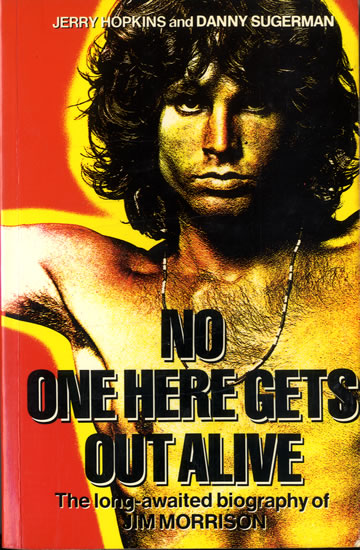 No One Here Gets Out Alive by Danny Sugarman | Classic Rock Review