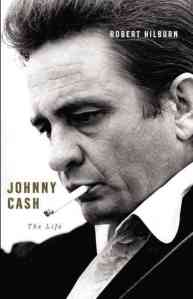 Johnny Cash: The Life by Robert Hilburn (2013)