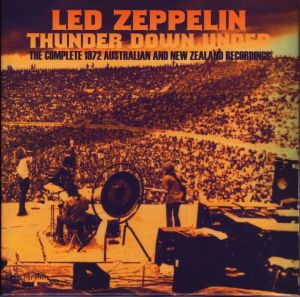 Led Zeppelin Thunder Down Under  (The Complete 1972 Australian and New Zealand Recordings)